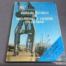 Libros de segunda mano: MANUAL TECNICO DE SEGURIDAD E HIGIENE EN LA MAR. Lote 64617642