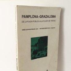 Libros de segunda mano: SERRAN-PAGÁN, GINÉS / ANTONI MUNTADAS : PAMPLONA-GRAZALEMA, DE LA PLAZA PÚBLICA A LA PLAZA DE TOROS. Lote 64638487