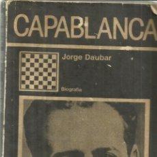 Libros de segunda mano: CAPABLANCA. JORGE DAUBAR. EDITORIAL CIENTÍFICO-TÉCNICA. LA HABANA. 1990. Lote 64659431