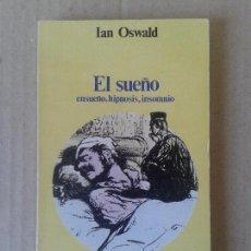 Libros de segunda mano: EL SUEÑO: ENSUEÑO, HIPNOSIS, INSOMNIO, DE IAN OSWALD. EDICIONES GUADARRAMA / PUNTO OMEGA (1987). Lote 64665659