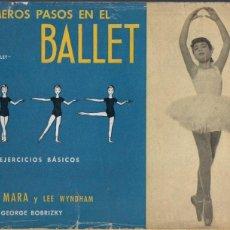 Libros de segunda mano: THALIA MARA . PRIMEROS PASOS EN EL BALLET (HYMSA, 1958). Lote 174951749