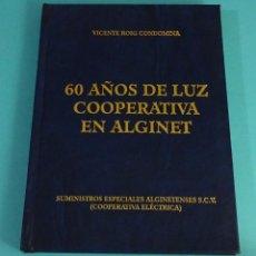 Libros de segunda mano: 60 AÑOS DE LUZ. COOPERATIVA DE ALGINET. VICENTE ROIG CONDOMINA. Lote 64713359