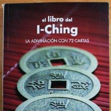 Libri di seconda mano: EL LIBRO DEL I CHING, LA ADIVINACION CON 72 CARTAS (NO INCLUIDAS),BERGAMINO Y MELDI,LIBSA 2009 319 P. Lote 64749579