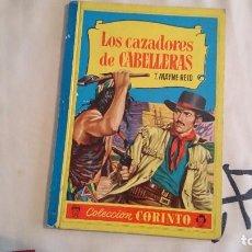 Libros de segunda mano: LOS CAZADORES DE CABELLERAS, COLECCIÓN CORINTO, T. MAYNE REID. Lote 64761199
