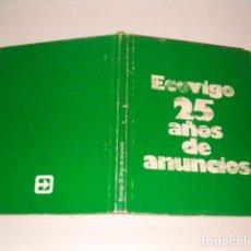 Libros de segunda mano: VV. AA. ECOVIGO: 25 AÑOS DE ANUNCIOS. RM77260. . Lote 64765523