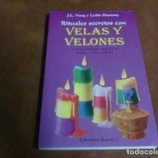 Libros de segunda mano: LIBRO: RITUALES SECRETOS CON VELAS Y VELONES.-UN CURSO COMPLETO Y PRÁCTICO. Lote 64766235