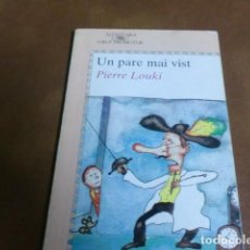 Libros de segunda mano: LIBRO=LLIBRE Nº 17 ALFAGUARA.- UN PARE MAI VIST DE PIERRE LOUKI. Lote 64776243