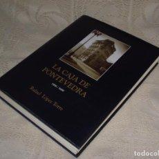 Libros de segunda mano: LA CAJA DE PONTEVEDRA 1930 / 2000. RAFAEL LOPEZ TORRE. Lote 64781839