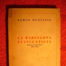 Libros de segunda mano: RAMON MUNTANER: - LA BARCELONA VUITCENTISTA. RECORDS HISTÒRICS (1801-1900) - (BARCELONA, 1930). Lote 64792775