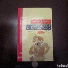 Libros de segunda mano: LA CAZADORA DE INDIANA JONES, ASUN BALZOLA. Lote 64843611