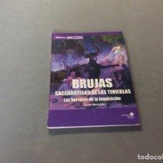 Libros de segunda mano: BRUJAS, SACERDOTISAS DE LAS TINIEBLAS: LOS HORRORES DE LA INQUISICIÓN / OSCAR HERRADÓN,. Lote 64850239