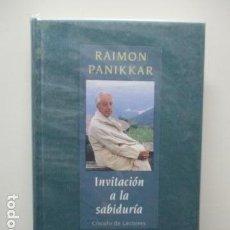 Libros de segunda mano: INVITACION A LA SABIDURIA , RAIMON PANIKKAR, CIRCULO DE LECTORES. Lote 64853695