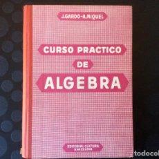 Libros de segunda mano: CURSO PRACTICO DE ALGEBRA.- J.GARDO-A.MIQUEL. Lote 64855887