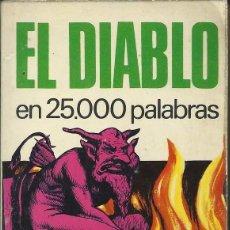 Libros de segunda mano: EL DIABLO EN 25.000 PALABRAS, BUGUERA,1974, PARA EL HOMBRE QUE TIENE PRISA, 50. Lote 64870907