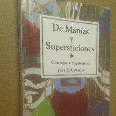 Libros de segunda mano: LIBROS DESARROLLO PERSONAL- DE MANIAS Y SUPERSTICIONES CONDEJOS Y SUGERENCIAS PARA DISFRUTARLAS. Lote 64936999