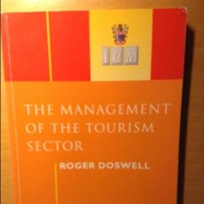 Libros de segunda mano: THE MANAGEMENT OF THE TOURISM SECTOR - ROGER DOSWELL -. Lote 64995547