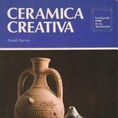 Libros de segunda mano: CERÁMICA CREATIVA - HARVEY, DAVID 1978. Lote 65025411
