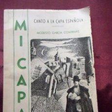 Libros de segunda mano: LIBRO RARO MI CAPA. CANTO A LA CAPA ESPAÑOLA, MODESTO GARCÍA CONTRERAS,1966. . Lote 65244591