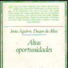 Libri di seconda mano: AGUIRRE (DUQUE DE ALBA) - ALTAS OPORTUNIDADES.. Lote 65283247