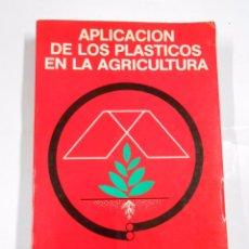 Libros de segunda mano: APLICACION DE LOS PLASTICOS EN LA AGRICULTURA. FELIX ROBLEDO DE PEDRO. LUIS MARTIN VICENTE. TDK47. Lote 65355875