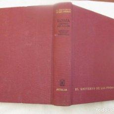 Libros de segunda mano: EL UNIVERSO DE LAS FORMAS - ROMA CENTRO DE PODER - AGUILAR 1970 + INFO. Lote 65374091