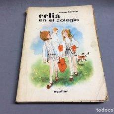 Libros de segunda mano: CELIA EN EL COLEGIO, / ELENA FORTUN, -ED. AGUILAR. Lote 65451366