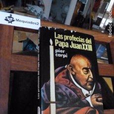 Libros de segunda mano: PIER CARPI: LAS PROFECIAS DEL PAPA JUAN XXIII. ED MARTINEZ ROCA 1981. Lote 65452022