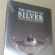 Libros de segunda mano: LIBROS ARTE DECORATIVAS - THE HISTORY OF SILVER GENERAL EDITOR CLAUDE BLAIR 1987. Lote 65669526
