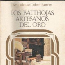 Libros de segunda mano: LOS BATIHOJAS ARTESANOS DEL ORO. MARIA LUISA DE QUINTO ROMERO. 1984. Lote 65694494