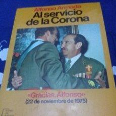 Libros de segunda mano: AL SERVICIO DE LA CORONA. ALFONSO ARMADA. EST24B4. Lote 65716014