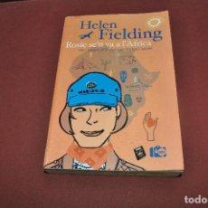 Libros de segunda mano: ROSIE SE'N VA A L'ÀFRICA - HELEN FIELDING - . Lote 65742550