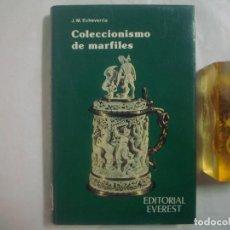 Libros de segunda mano: J.M.ECHEVERRIA, COLECCIONISMO DE MARFILES. EDITORIAL EVEREST. MUY ILUSTRADO. 1980.. Lote 65844258