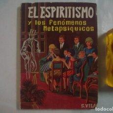 Libros de segunda mano: SAMUEL VILA. EL ESPIRITISMO Y LOS FENOMENOS METAPSIQUICOS. 1961.. Lote 65857334