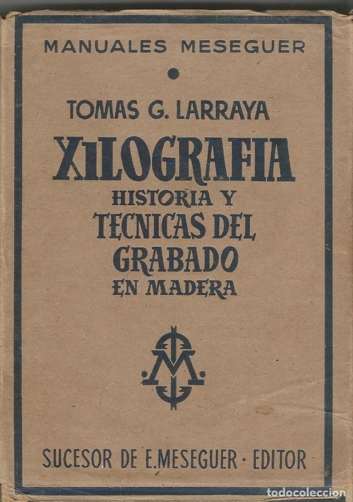 Xilografia historia y tecnica el grabado en ma comprar en todocoleccion 65887430 - Libreria segunda mano online ...