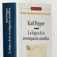 Libros de segunda mano: POPPER, KARL: LA LÓGICA DE LA INVESTIGACIÓN CIENTÍFICA (CÍRCULO DE LECTORES) (CB). Lote 65900858