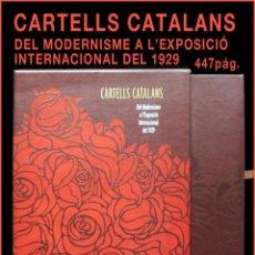 Libros de segunda mano: PCBROS - CARTELLS CATALANS - DEL MODERNISME A L'EXPOSICIÓ INTERNACIONAL DEL 1929 - ENC. CAT - 2007. Lote 65933474