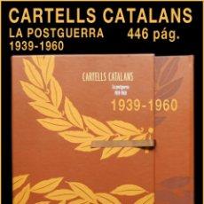 Libros de segunda mano: PCBROS - CARTELLS CATALANS - LA POSTGUERRA - ED. 1ª - 2010 - ENCICLOPÈDIA CATALANA -. Lote 65935430