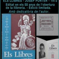 Libros de segunda mano: PCBROS - ELS LLIBRES - JOSEP PORTER - 1973 - ED. LIMITADA ANIVERSARIO 50 AÑOS DE LA LIBRERÍA. Lote 65944298