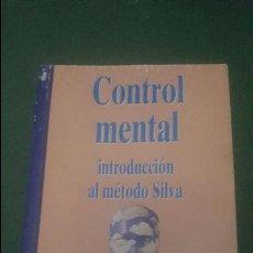 Libros de segunda mano: CONTROL MENTAL. INTRODUCCION AL METODO SILVA. Lote 65974078