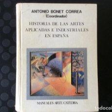 Libros de segunda mano: HISTORIA DE LAS ARTES APLICADAS E INDUSTRIALES EN ESPAÑA .- ANTONIO BONET CORREA. Lote 65978950