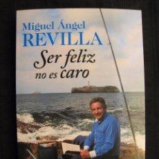 Libros de segunda mano: SER FELIZ NO ES CARO - MIGUEL ANGEL REVILLA.. Lote 66008246