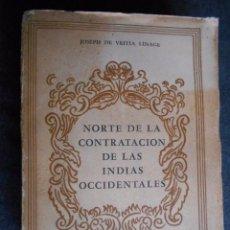 Libros de segunda mano: NORTE DE LA CONTRATACIÓN DE LAS INDIAS OCCIDENTALES VEITIA MISIONES, ESCLAVOS NEGROS, GALEONES, ETC . Lote 66023798