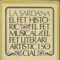 Libros de segunda mano: LA SARDANA. EL FET HISTORIC. EL FET MUSICAL. EL FET LITERARI I SOCIAL / A.V. BCN : BRUGUERA, 1972. . Lote 66030830