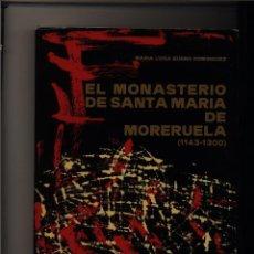 Libros de segunda mano: EL MONASTERIO DE SANTA MARÍA DE MORERUELA (1143-1300) MARIA LUISA BUENO DOMÍNGUEZ. Lote 194911071