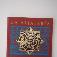 Libros de segunda mano: LA ALJAFERÍA DE ZARAGOZA. GUÍA HISTÓRICO-ARTÍSTICA Y LITERARIA (ZARAGOZA 1999) CORTES DE ARAGÓN. Lote 66124278