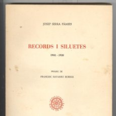 Libros de segunda mano: JOSEP SERRA PAMIES. RECORDS I SILUETES (1901-1930). REUS 1969. Lote 66185858