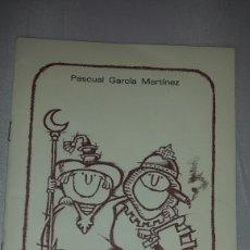 Libros de segunda mano: EMBAJADA HUMORÍSTICA MOROS Y CRISTIANOS NOVELDA. PASCUAL GARCIA MARTINEZ. 1980. Lote 66205567