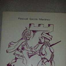 Libros de segunda mano: EMBAJADA HUMORISTICA MOROS Y CRISTIANOS NOVELDA PASCUAL GARCÍA MARTÍNEZ 1981. Lote 66205917