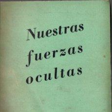 Libros de segunda mano: SWAMI PANCHADASI : NUESTRAS FUERZAS OCULTAS (KIER, 1959). Lote 66236750