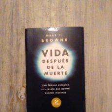 Libros de segunda mano: VIDA DESPUÉS DE LA MUERTE DE MARY T. BROWNE. Lote 195200008